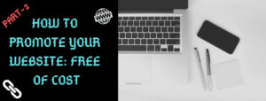 HOW TO PROMOTE YOUR WEBSITE_ FREE OF COST