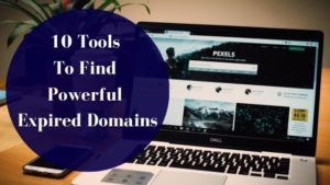 10 Tools To Find Powerful Expired Domains
